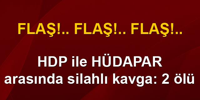 HDP ile HÜDAPAR arasında silahlı kavga: 2 ölü