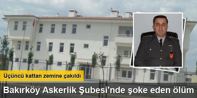 Bakırköy Askerlik Şubesi'nde şoke eden ölüm
