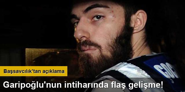 Garipoğlu'nun intiharında flaş gelişme!