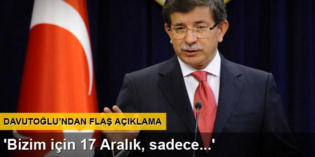 Davutoğlu'ndan '17 Aralık' açıklaması