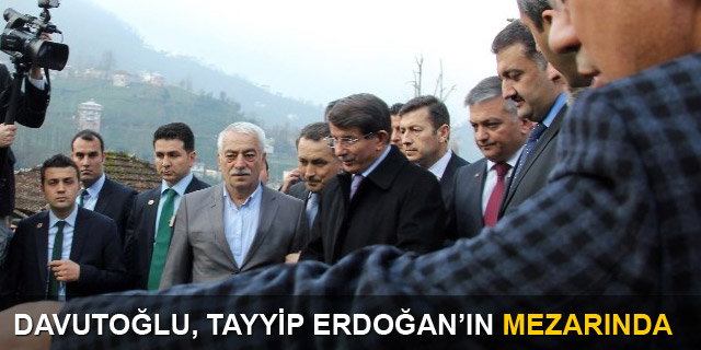 Başbakan Ahmet Davutoğlu, Tayyip Erdoğan'ın mezarını ziyaret etti