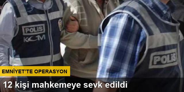 Saygılı ve 11 polise tutuklama talebi