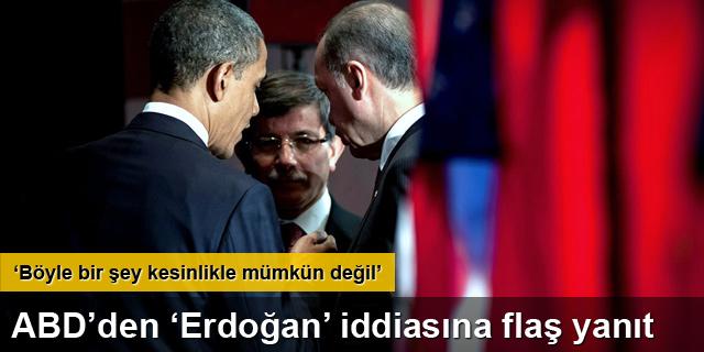 ABD'den 'Erdoğan' iddiasına yanıt