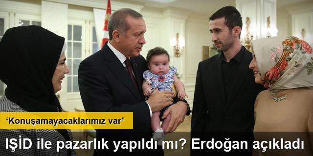 Erdoğan: Konuşamayacaklarımız var