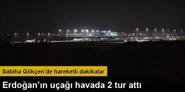 Erdoğan'ın uçağı havada 2 tur attı