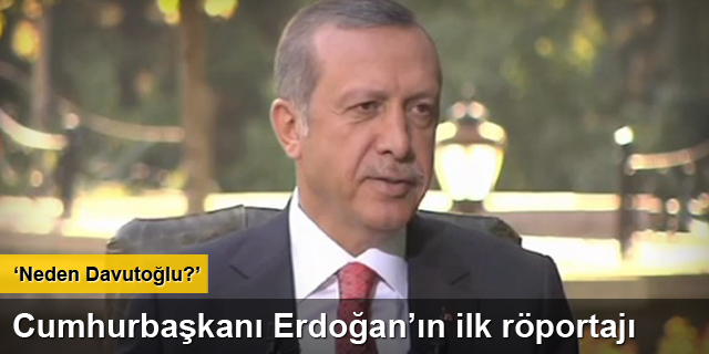 Cumhurbaşkanı Erdoğan ilk röportajını verdi