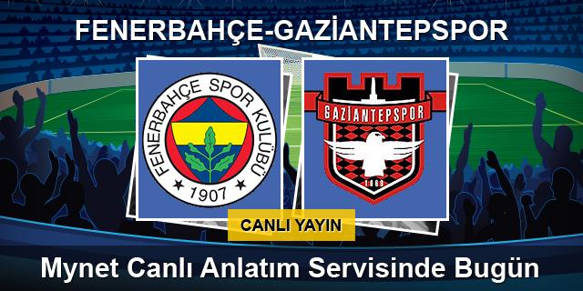Fenerbahçe-Gaziantepspor (CANLI)