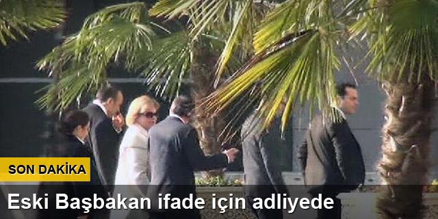 Tansu Çiller adliyede