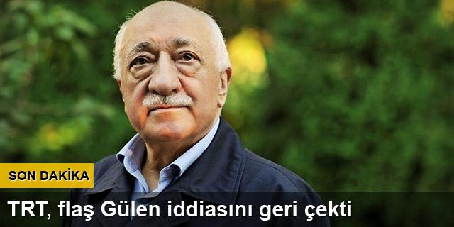 TRT: Fethullah Gülen hakkında yakalama kararı çıkartıldı