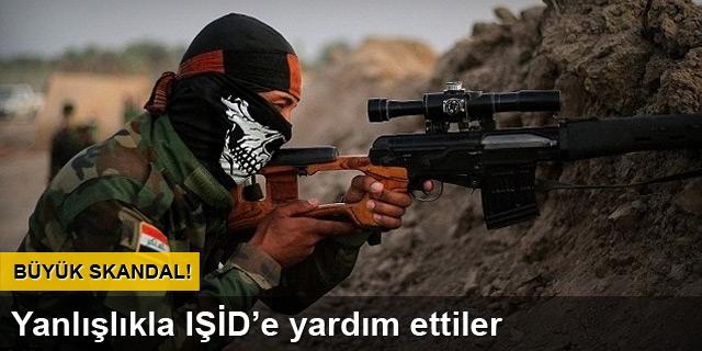 Skandal! Yanlışlıkla IŞİD'e yardım ettiler