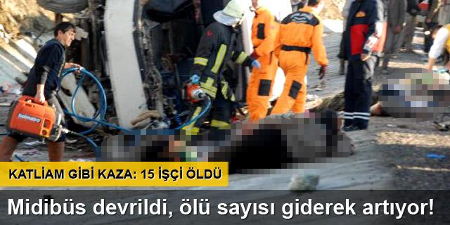 Isparta'da midibüs şarampole yuvarlandı: 15 ölü