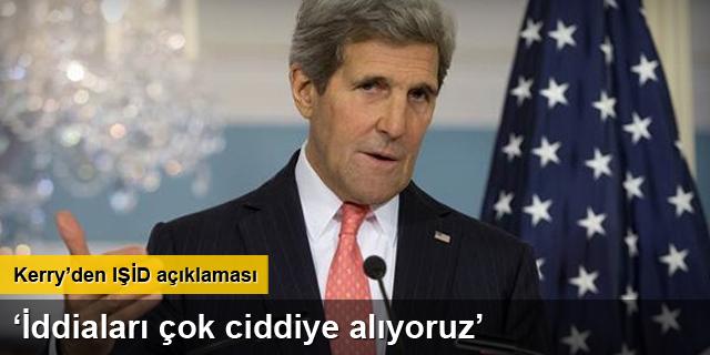 Kerry: ''İddiaları çok ciddiye alıyoruz''