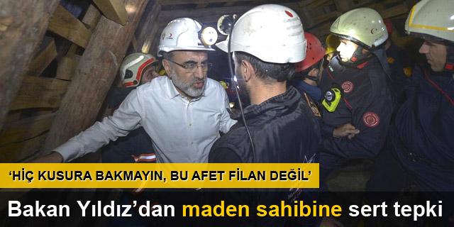 Maden sahibine tepki: Bu afet filan değil!