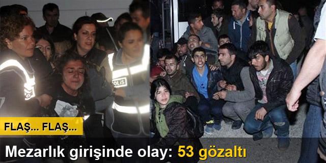DHKP-C'li Şafak Yayla'nın mezarını ziyaret etmek isteyen 53 kişi gözaltına alındı