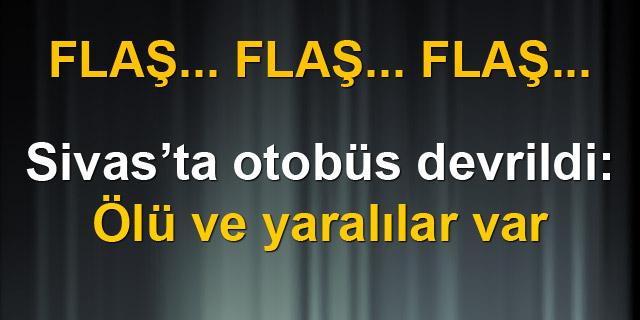 Sivas'ta yolcu otobüsü devrildi: 1ölü