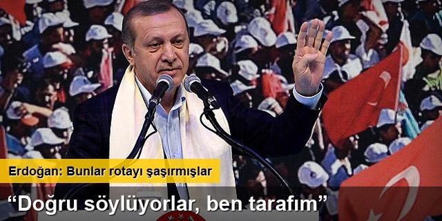 Recep Tayyip Erdoğan: Evet ben tarafım