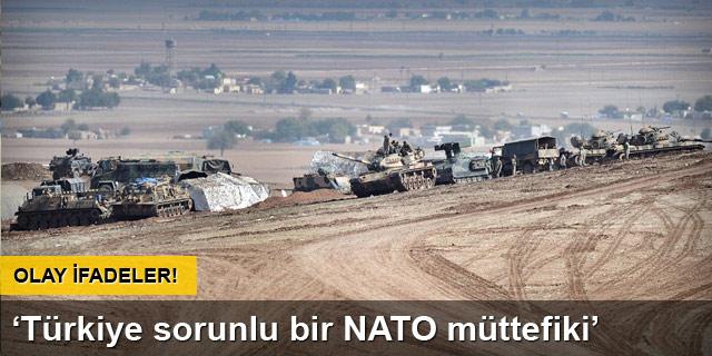 'Türkiye sorunlu bir NATO müttefiki'