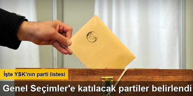 Genel Seçimler'e katılacak partiler belirlend
