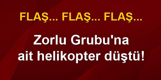 Zorlu Grubu'na ait hlikopter düştü: 4 yaralı